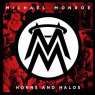 Horns And Halos - torna Michael Monroe, col glam rock degli '80